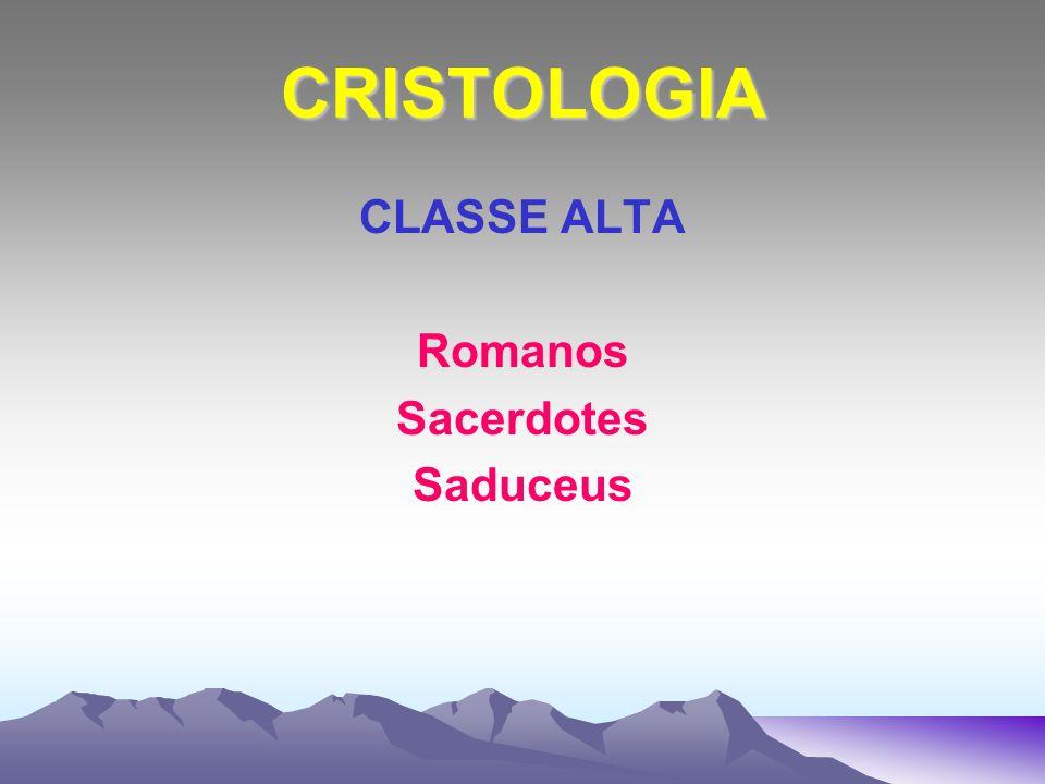 CRISTOLOGIA CLASSE ALTA Romanos Sacerdotes Saduceus