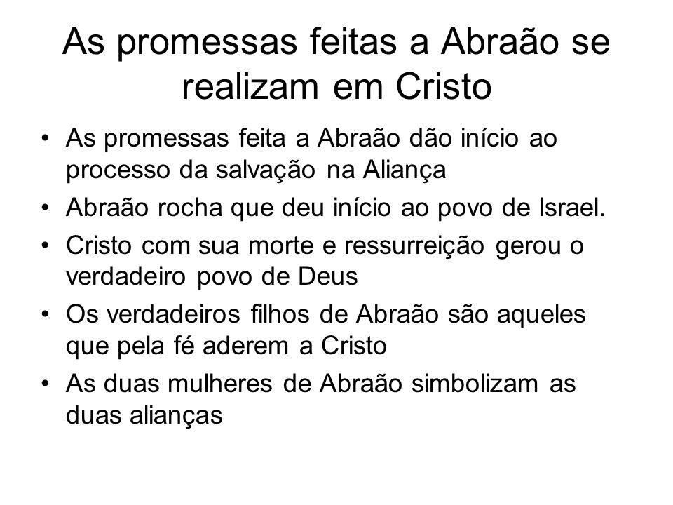 As promessas feitas a Abraão se realizam em Cristo As promessas feita a Abraão dão início ao processo da salvação na Aliança Abraão rocha que deu iníc