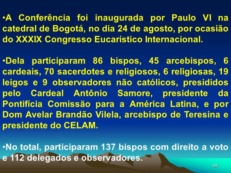 44 A Conferência foi inaugurada por Paulo VI na catedral de Bogotá, no dia 24 de agosto, por ocasião do XXXIX Congresso Eucarístico Internacional. Del