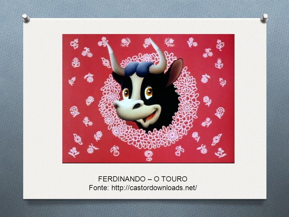 FERDINANDO – O TOURO Fonte: http://castordownloads.net/
