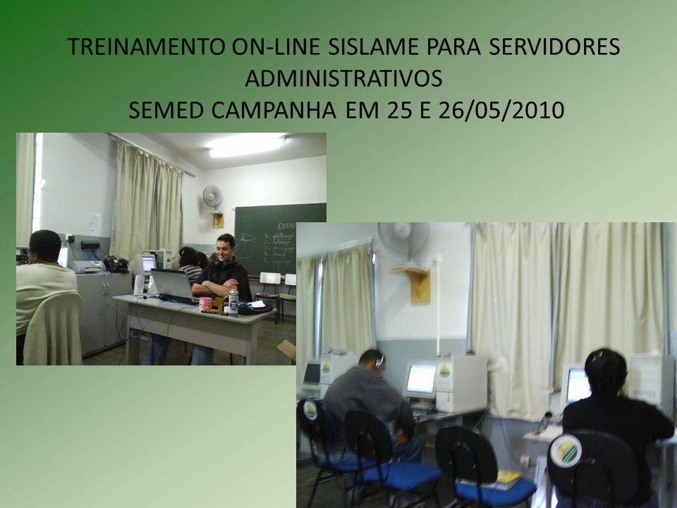 TREINAMENTO ON-LINE SISLAME PARA SERVIDORES ADMINISTRATIVOS SEMED CAMPANHA EM 25 E 26/05/2010