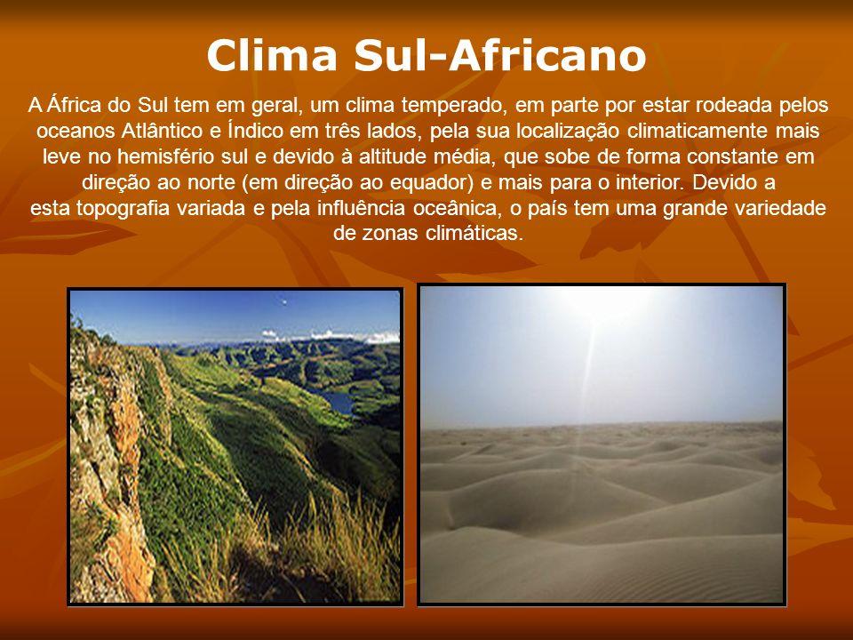Clima Sul-Africano A África do Sul tem em geral, um clima temperado, em parte por estar rodeada pelos oceanos Atlântico e Índico em três lados, pela s