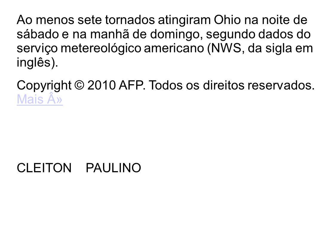 Ao menos sete tornados atingiram Ohio na noite de sábado e na manhã de domingo, segundo dados do serviço metereológico americano (NWS, da sigla em ing