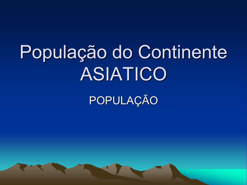 População do Continente ASIATICO POPULAÇÃO