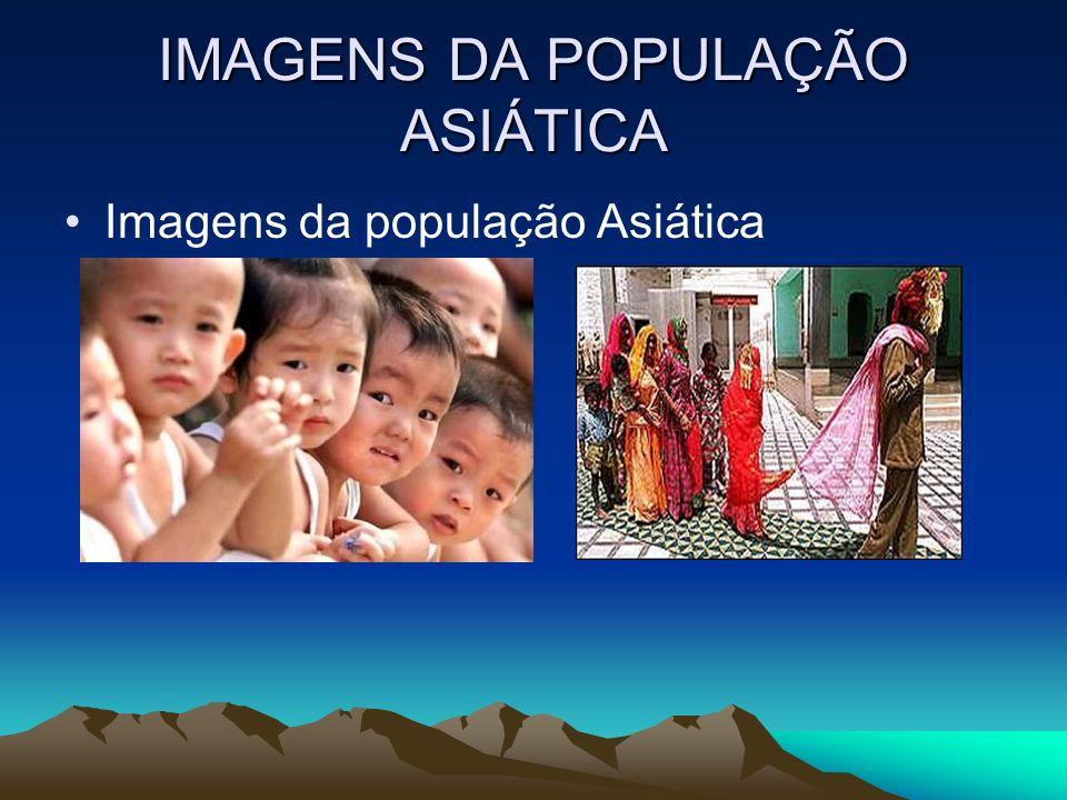 IMAGENS DA POPULAÇÃO ASIÁTICA Imagens da população Asiática
