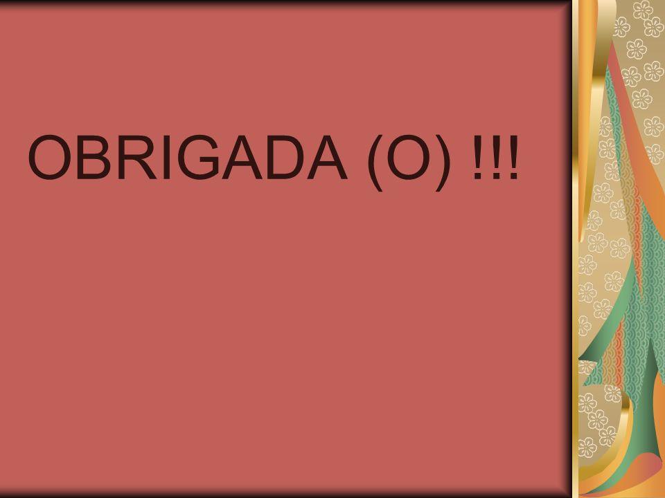 OBRIGADA (O) !!!