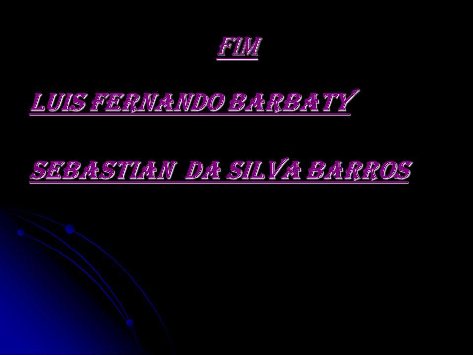 FIM LUIS FERNANDO BARBATY SEBASTIAN DA SILVA BARROS