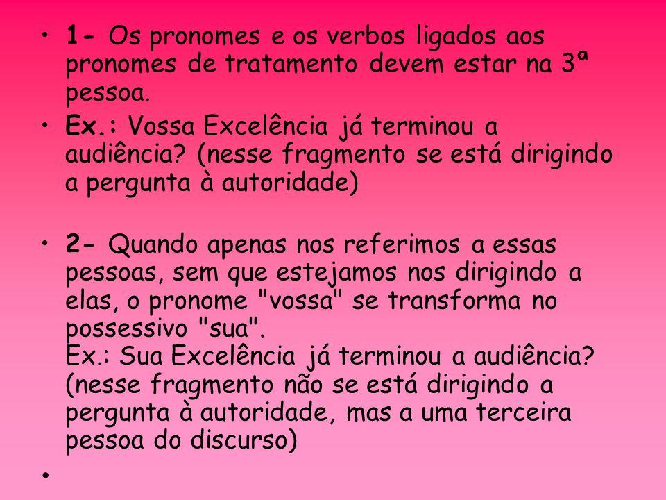Pronomes Possessivos Fazem referência às pessoas do discurso, apresentando-as como possuidoras de algo.