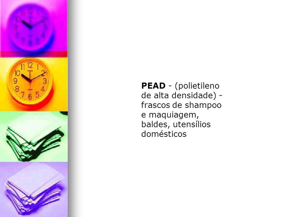 Alguns tipos de plasticos mais utilizados V ou PVC - (policloreto de vinila) - tubos e conexões de encanamento; alguns frascos de detergente, pastas para material escolar, calçados.