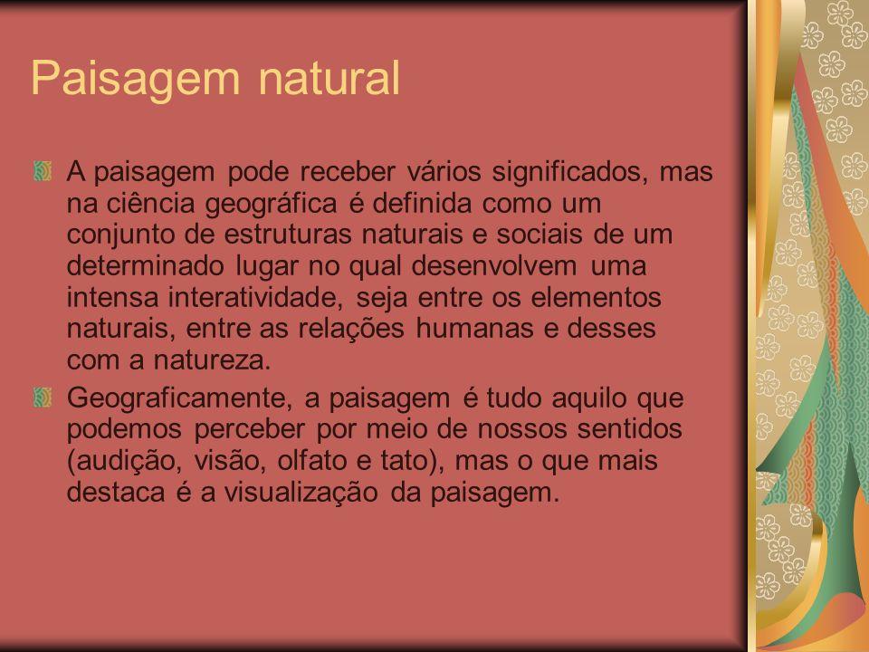 Paisagem natural As paisagens culturais podem ser divididas em paisagem rural e paisagem urbana.