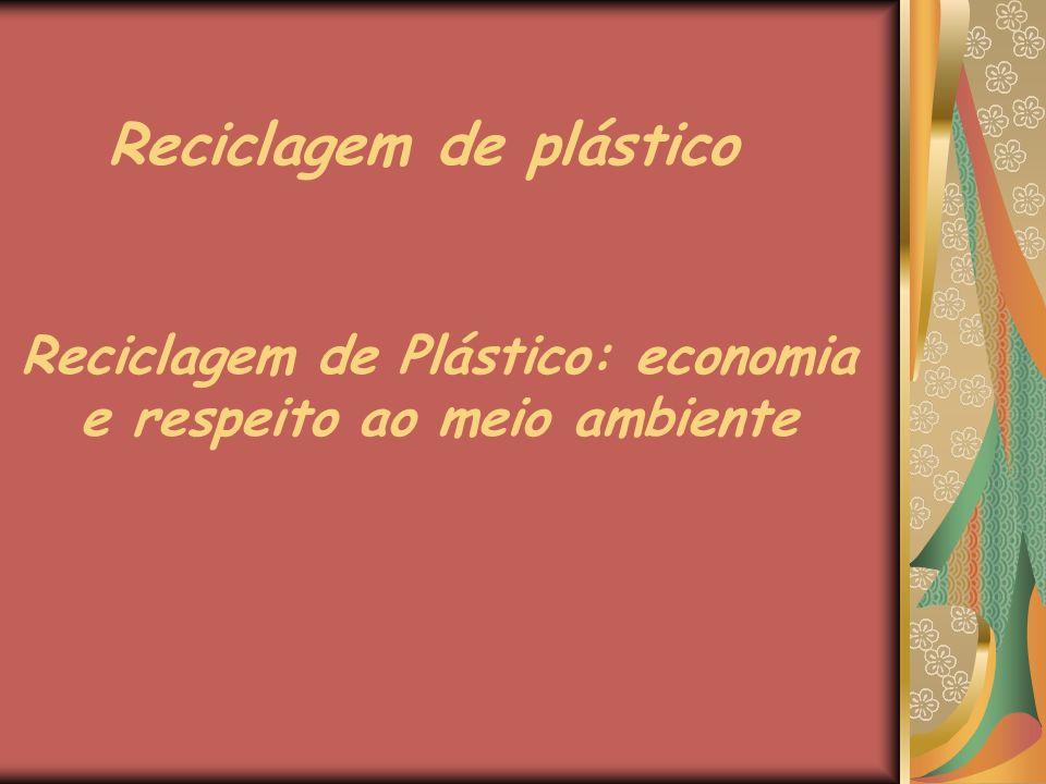 Reciclagem de plástico Reciclagem de Plástico: economia e respeito ao meio ambiente
