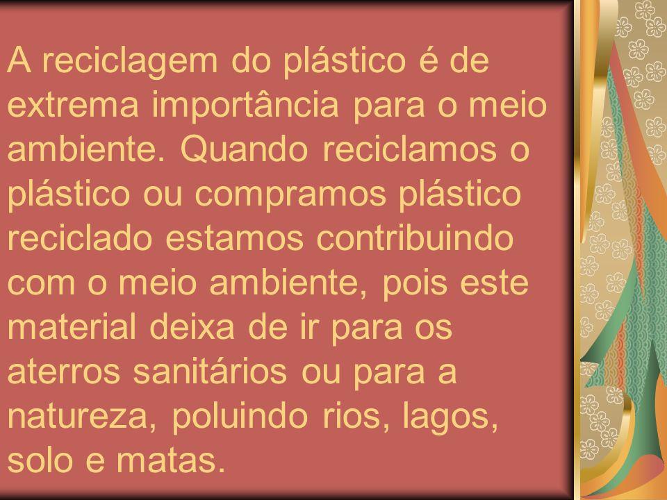 A reciclagem do plástico é de extrema importância para o meio ambiente. Quando reciclamos o plástico ou compramos plástico reciclado estamos contribui