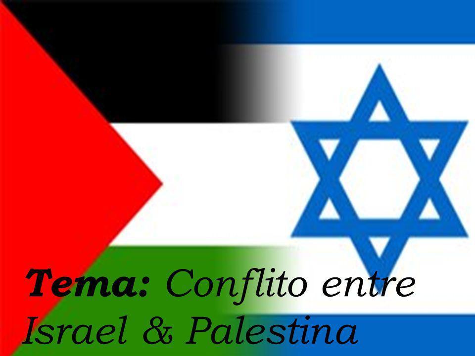 Tema: Conflito entre Israel & Palestina