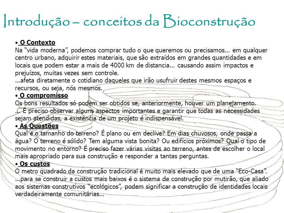 Introdução – conceitos da Bioconstrução O Contexto Na vida moderna, podemos comprar tudo o que queremos ou precisamos... em qualquer centro urbano, ad