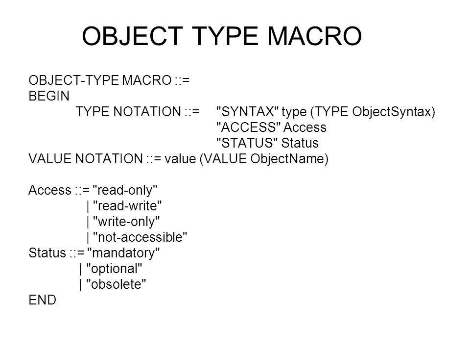 MIBs - Exemplo sysName OBJECT-TYPE SYNTAX DisplayString (SIZE (0..255)) ACCESS read-write STATUS mandatory DESCRIPTION An administratively-assigned name for this managed node.
