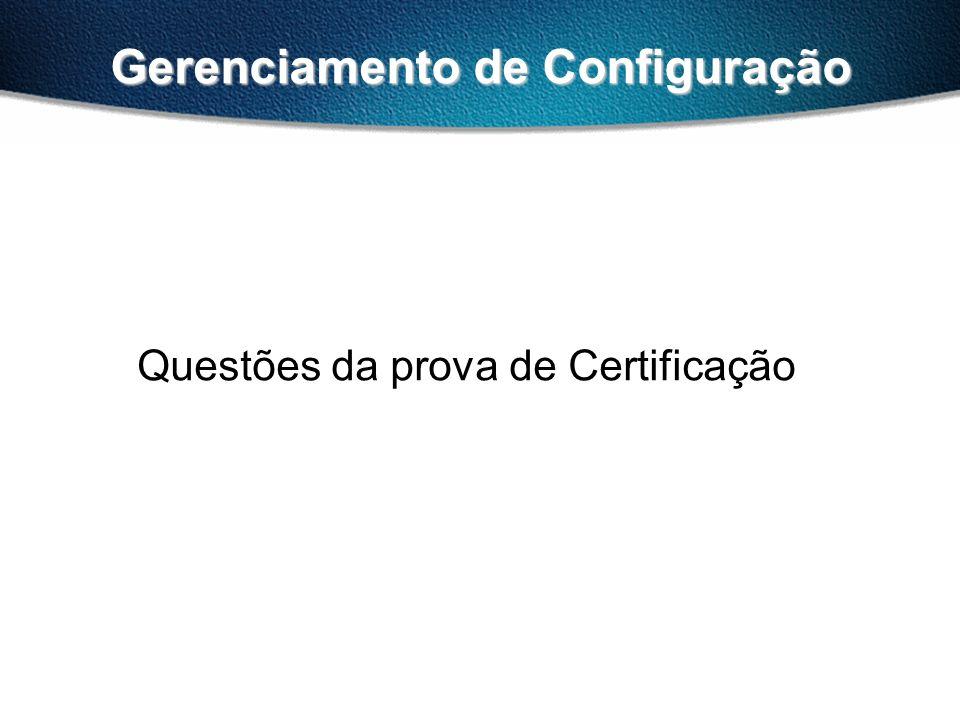 Gerenciamento de Configuração Questões da prova de Certificação
