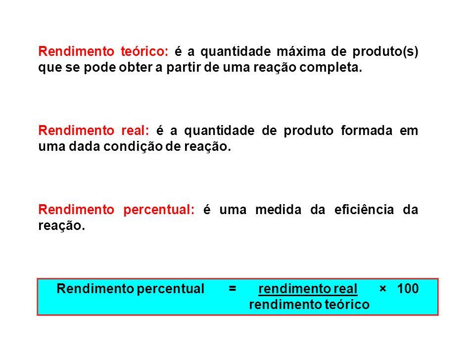 Rendimento teórico: é a quantidade máxima de produto(s) que se pode obter a partir de uma reação completa. Rendimento real: é a quantidade de produto