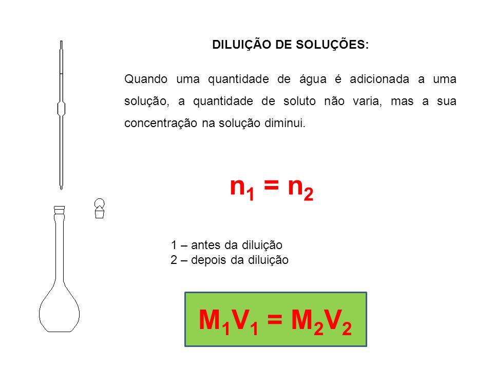 DILUIÇÃO DE SOLUÇÕES: Quando uma quantidade de água é adicionada a uma solução, a quantidade de soluto não varia, mas a sua concentração na solução diminui.