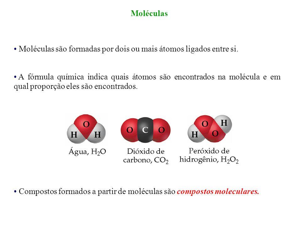 Compostos formados a partir de moléculas são compostos moleculares. Moléculas são formadas por dois ou mais átomos ligados entre si. A fórmula química