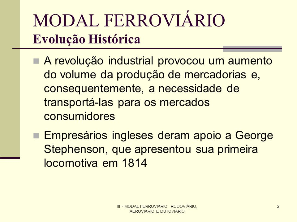 III - MODAL FERROVIÁRIO, RODOVIÁRIO, AEROVIÁRIO E DUTOVIÁRIO 23 MODAL FERROVIÁRIO Expansão da malha