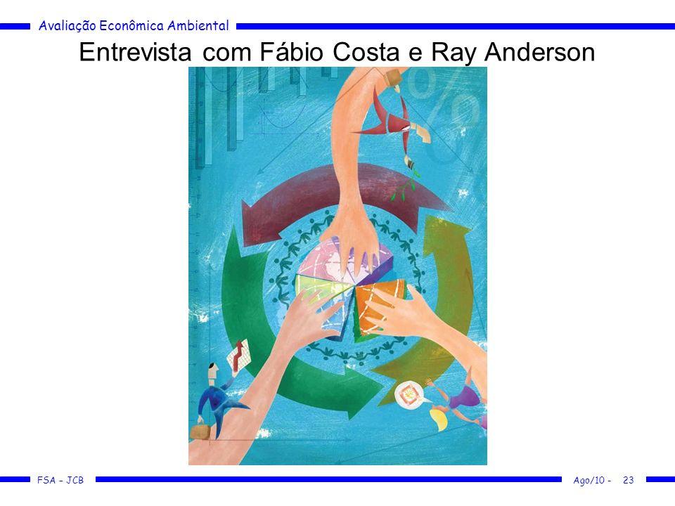 Avaliação Econômica Ambiental FSA – JCB Ago/10 -23 Entrevista com Fábio Costa e Ray Anderson