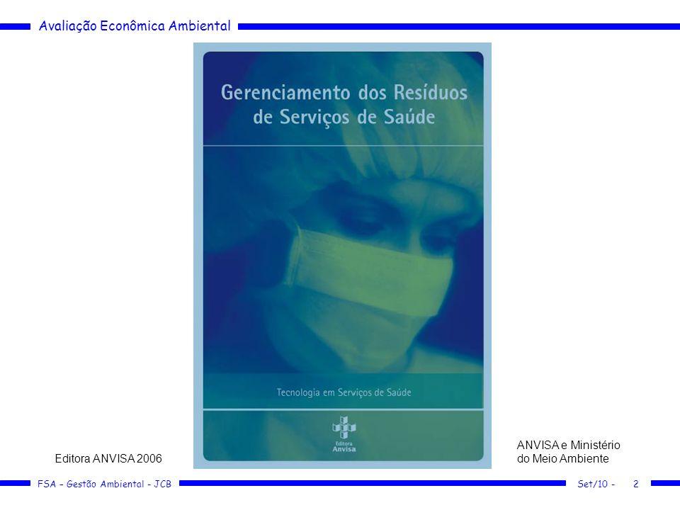 Avaliação Econômica Ambiental FSA – Gestão Ambiental - JCB Set/10 -2 ANVISA e Ministério do Meio Ambiente Editora ANVISA 2006