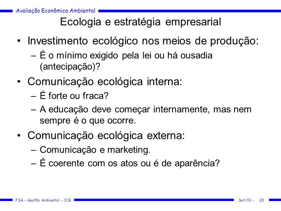 Avaliação Econômica Ambiental FSA – Gestão Ambiental - JCB Ecologia e estratégia empresarial Investimento ecológico nos meios de produção: –É o mínimo