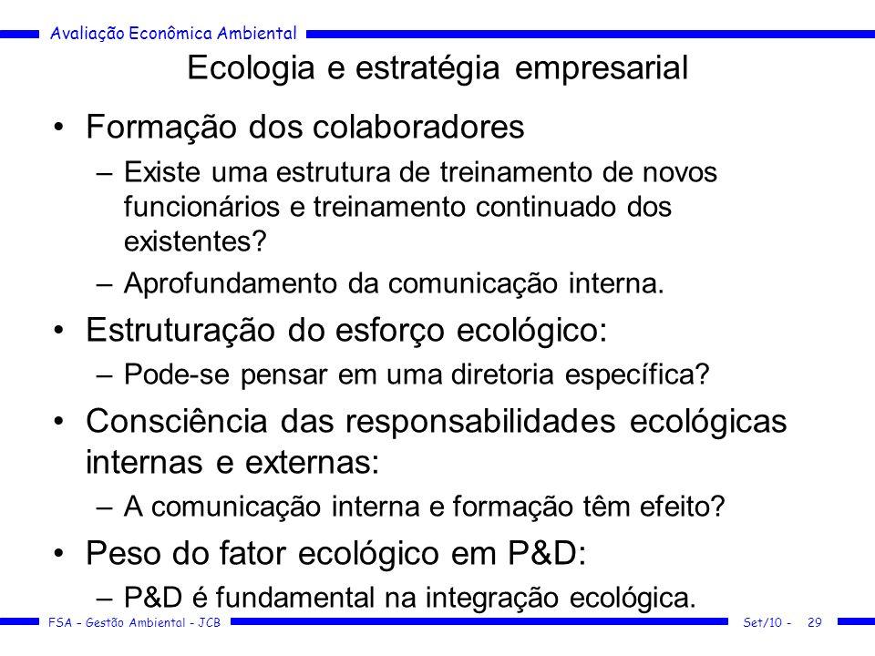 Avaliação Econômica Ambiental FSA – Gestão Ambiental - JCB Ecologia e estratégia empresarial Formação dos colaboradores –Existe uma estrutura de trein