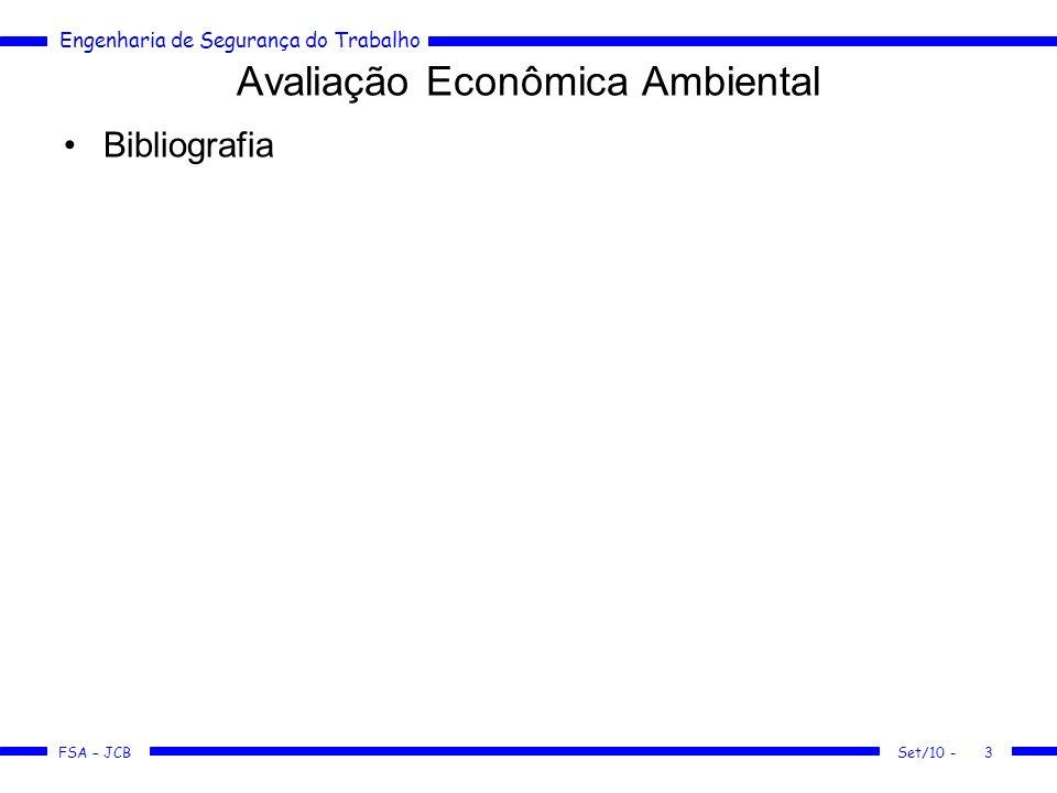Engenharia de Segurança do Trabalho FSA – JCB Set/10 -3 Avaliação Econômica Ambiental Bibliografia