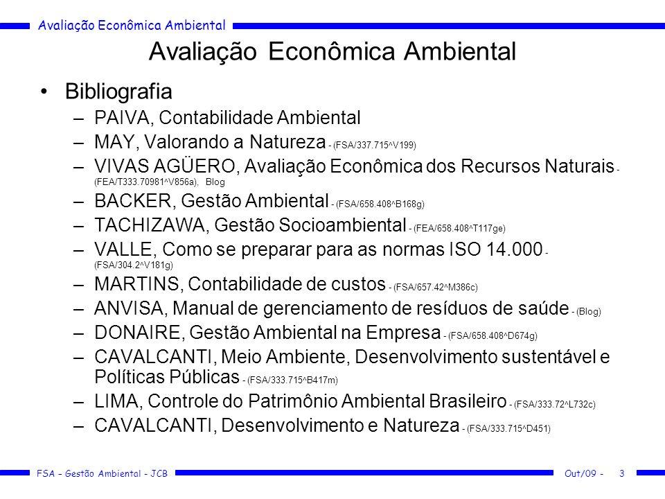 Avaliação Econômica Ambiental FSA – Gestão Ambiental - JCB Out/09 -4 Empresa...