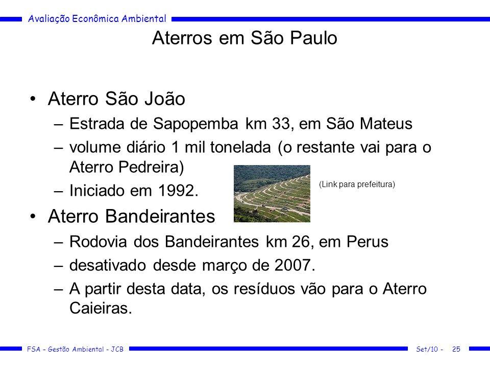 Avaliação Econômica Ambiental FSA – Gestão Ambiental - JCB Aterros em São Paulo Aterro São João –Estrada de Sapopemba km 33, em São Mateus –volume diá