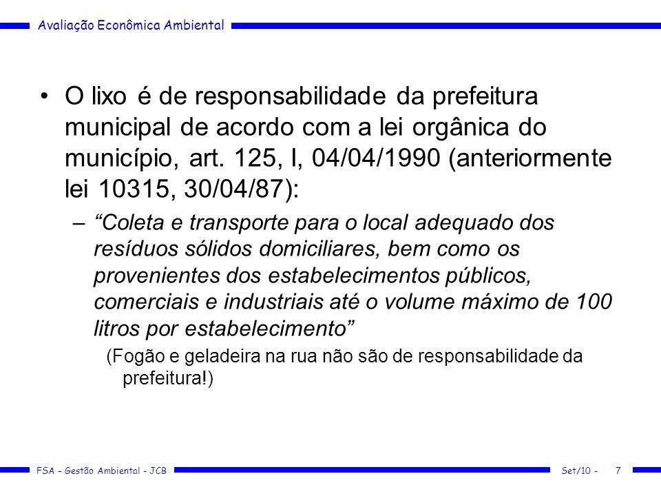 Avaliação Econômica Ambiental FSA – Gestão Ambiental - JCB O lixo é de responsabilidade da prefeitura municipal de acordo com a lei orgânica do municí