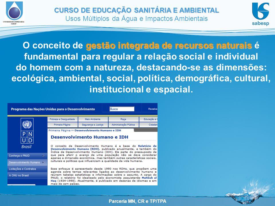 Parceria MN, CR e TP/TPA CURSO DE EDUCAÇÃO SANITÁRIA E AMBIENTAL Usos Múltiplos da Água e Impactos Ambientais gestão integradade recursos naturais O c