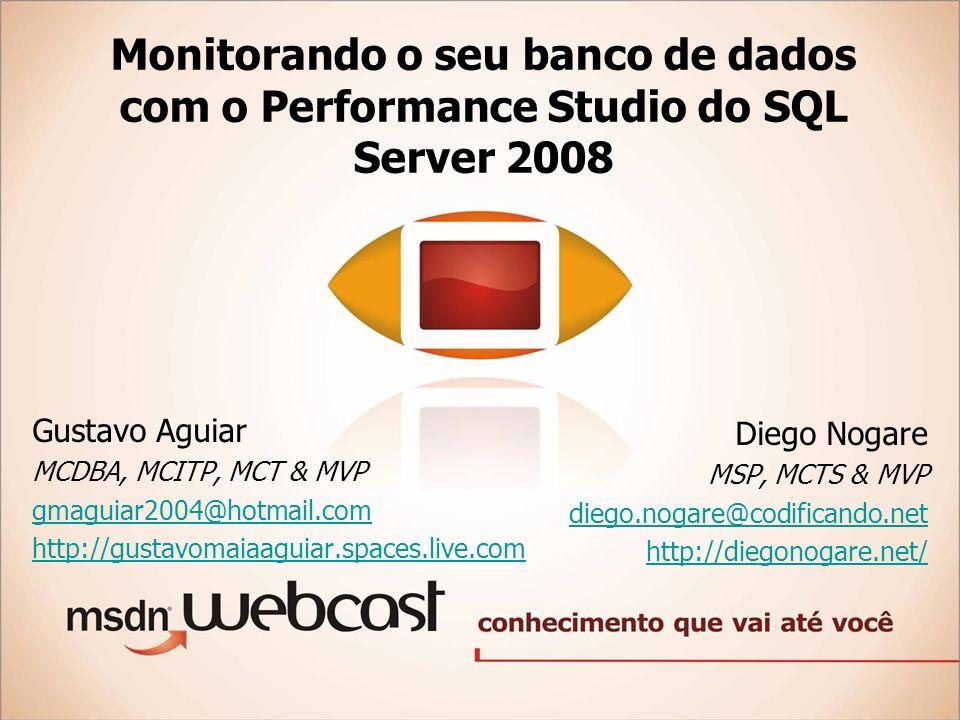Monitorando o seu banco de dados com o Performance Studio do SQL Server 2008 Diego Nogare MSP, MCTS & MVP diego.nogare@codificando.net http://diegonog