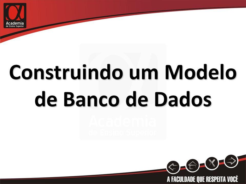 Construindo um Modelo de Banco de Dados