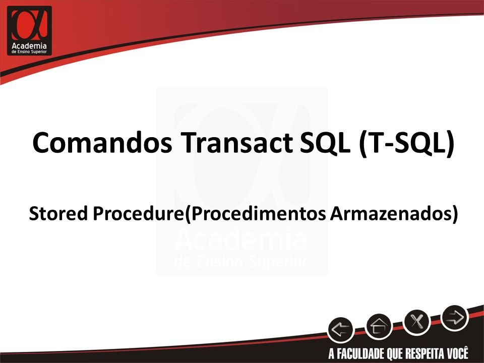 Comandos Transact SQL (T-SQL) Stored Procedure(Procedimentos Armazenados)