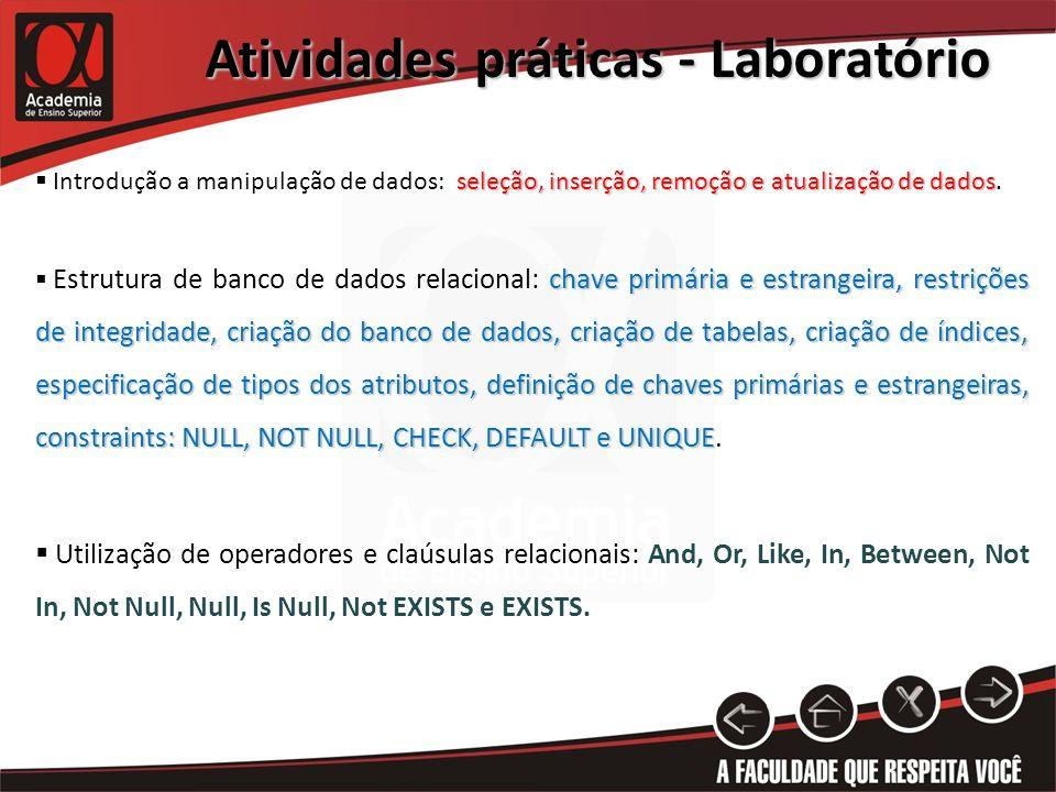 Atividades práticas - Laboratório seleção, inserção, remoção e atualização de dados Introdução a manipulação de dados: seleção, inserção, remoção e atualização de dados.