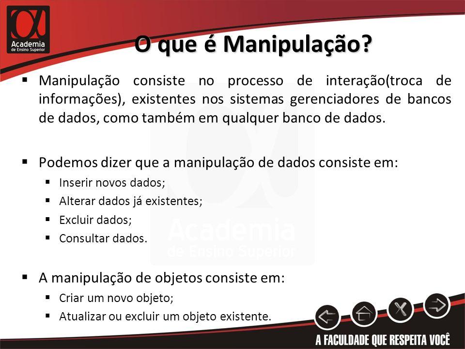 O que é Manipulação.