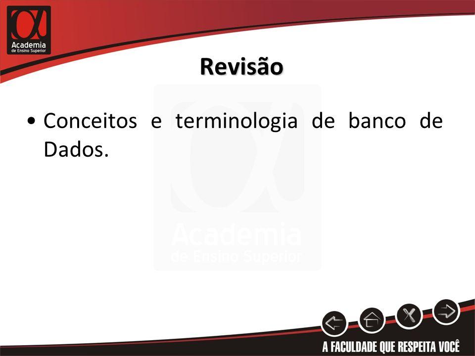 Revisão Conceitos e terminologia de banco de Dados.