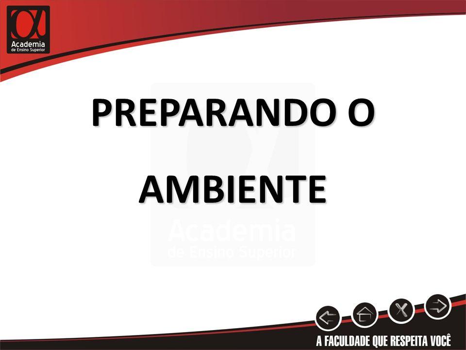 PREPARANDO O AMBIENTE