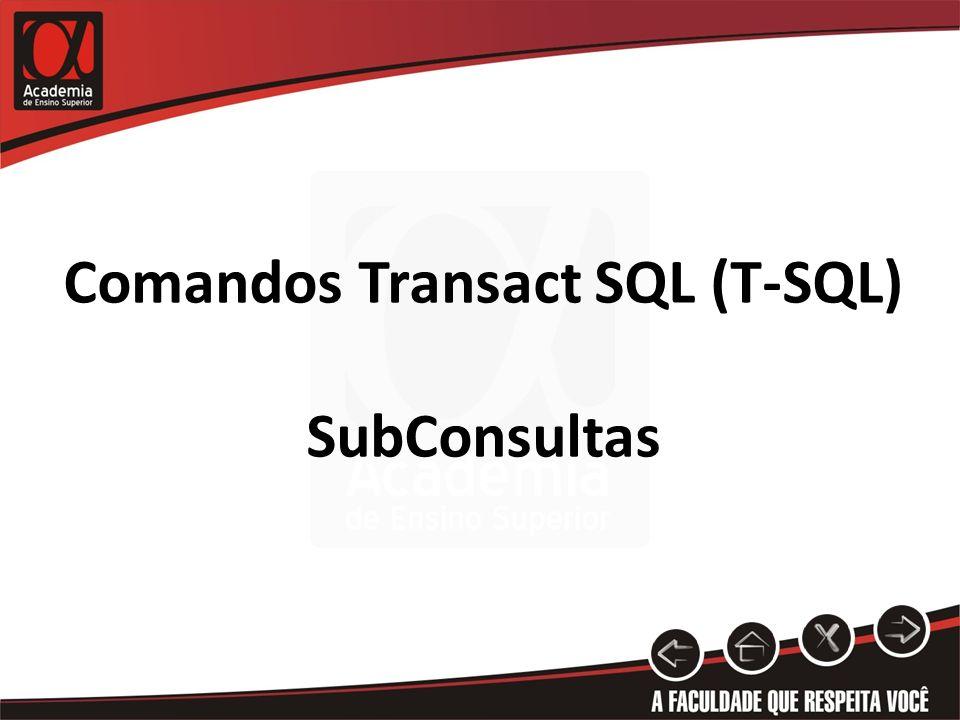 Comandos Transact SQL (T-SQL) SubConsultas