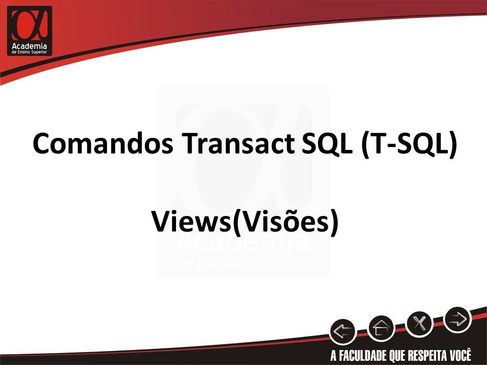 Comandos Transact SQL (T-SQL) Views(Visões)