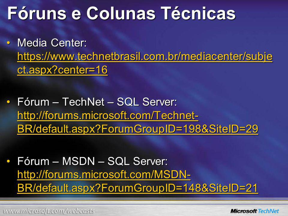 Fóruns e Colunas Técnicas Media Center: https://www.technetbrasil.com.br/mediacenter/subje ct.aspx?center=16Media Center: https://www.technetbrasil.co