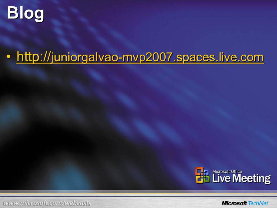 Blog http:// juniorgalvao-mvp2007.spaces.live.comhttp:// juniorgalvao-mvp2007.spaces.live.comhttp:// juniorgalvao-mvp2007.spaces.live.comhttp:// juniorgalvao-mvp2007.spaces.live.com