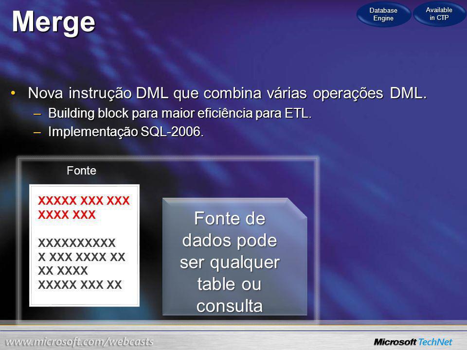 Merge Nova instrução DML que combina várias operações DML.Nova instrução DML que combina várias operações DML.