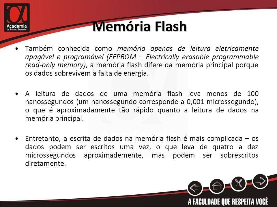 Memória Flash Para sobrescrever na memória que já foi escrita uma vez, temos que apagar, de um só vez, todo um banco de memória; então ele estará pronto para ser escrito de novo.
