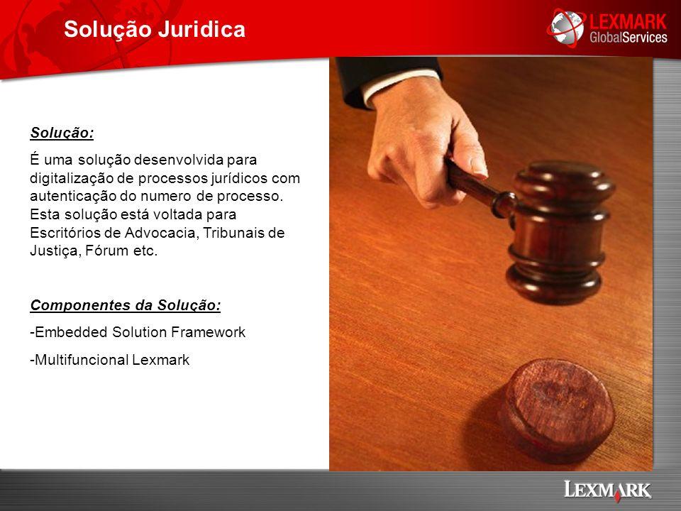 Solução Juridica Solução: É uma solução desenvolvida para digitalização de processos jurídicos com autenticação do numero de processo. Esta solução es