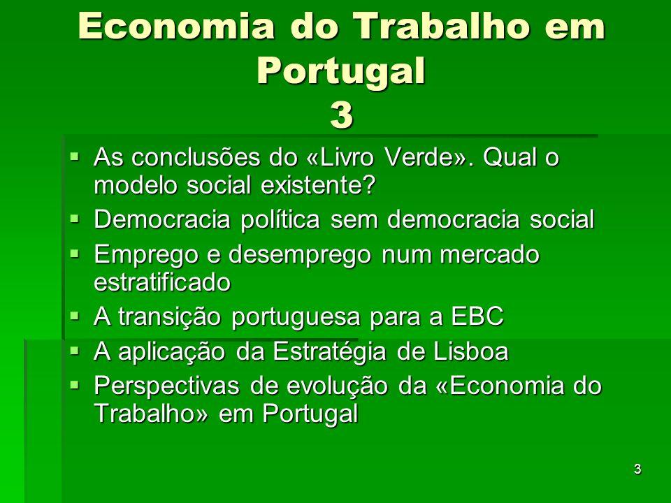 3 Economia do Trabalho em Portugal 3 As conclusões do «Livro Verde».
