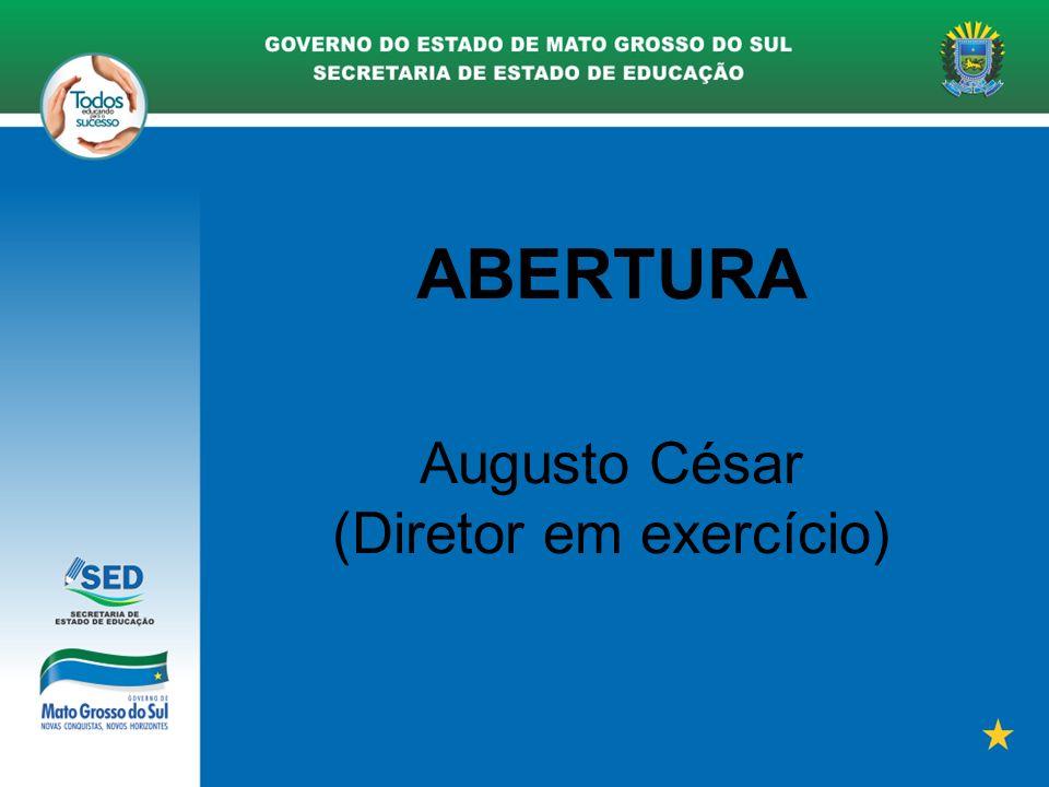 ABERTURA Augusto César (Diretor em exercício)