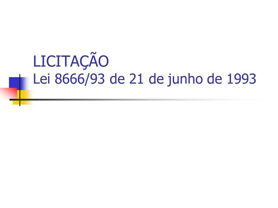 LICITAÇAO – MODALIDADES E TIPOS Modalidades e tipos de licitação são taxativos Somente nas licitações para concessões e permissões de serviços públicos, reguladas pela Lei n°.